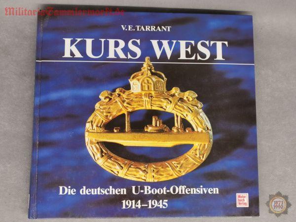 Kurs West, Die deutschen U-Boot-Offensiven 1914-1945, V.E. Tarrant, Buch, 1989