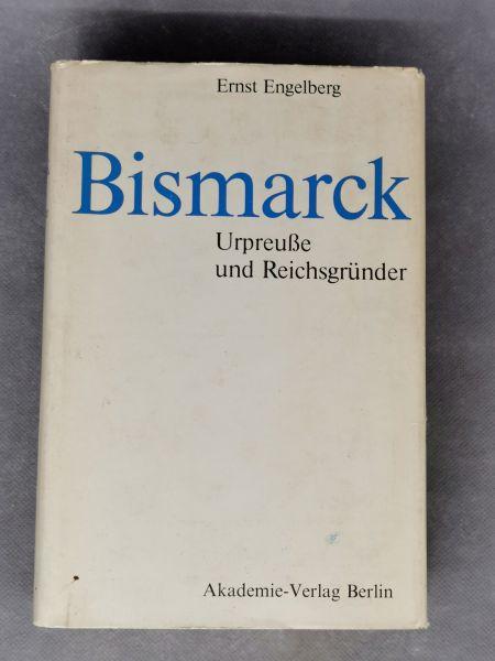 Bismarck, Urpreuße und Reichsgründer, Ernst Engelberg, Buch 1985