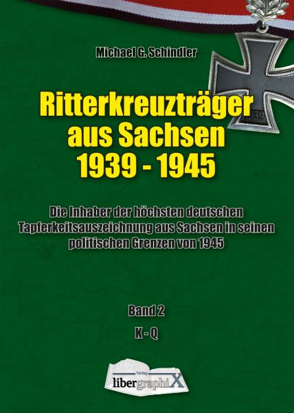 Buch: Ritterkreuzträger aus Sachsen 1939-1945, Band 2 K-Q, Michael G. Schindler