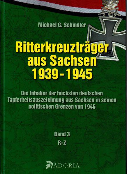 Buch: Ritterkreuzträger aus Sachsen 1939-1945, Band 3 R-Z, Michael G. Schindler