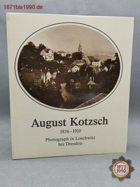 August Kotzsch 1836-1910, Photograph in Loschwitz bei Dresden, DDR Buch 1986