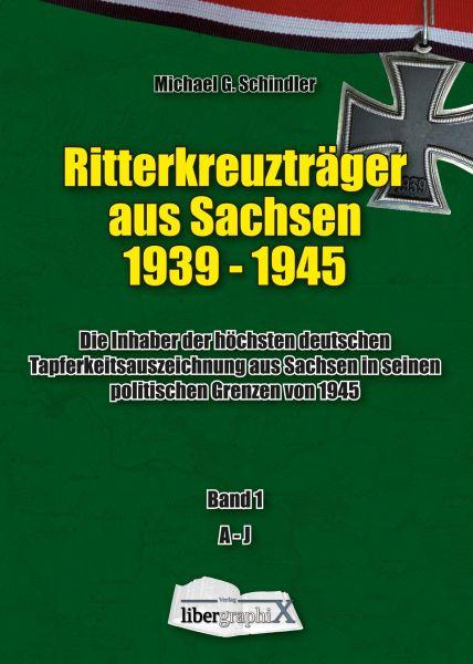 Buch: Ritterkreuzträger aus Sachsen 1939-1945, Band 1 A-J, Michael G. Schindler